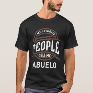 My Favorite People Call Me Abuelo T-Shirt