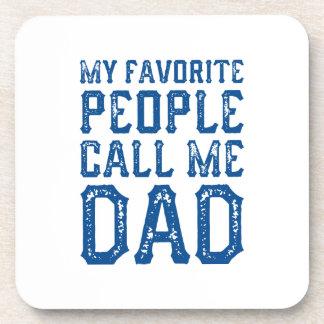 My Favorite People Call Me Dad Coaster
