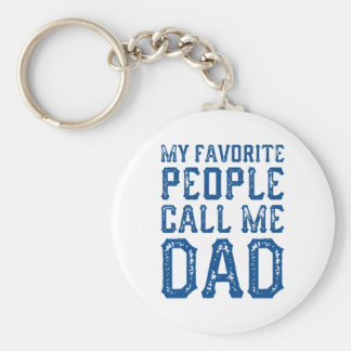 My Favorite People Call Me Dad Keychain