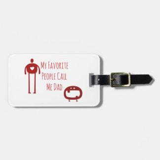 My Favorite People Call Me Dad Luggage Tag