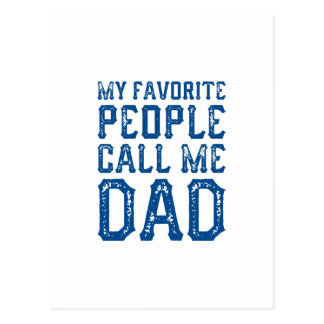 My Favorite People Call Me Dad Postcard