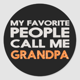 My favorite people call me grandpa classic round sticker