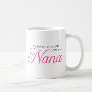My Favorite People Call Me Nana Basic White Mug