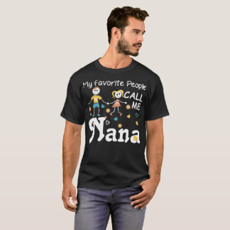My Favorite People Call Me Nana T-Shirt