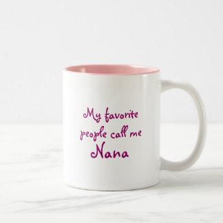 My favorite people call me Nana Two-Tone Coffee Mug