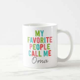 My Favorite People Call Me Oma Classic White Coffee Mug