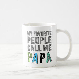 My Favorite People Call Me Papa Coffee Mug