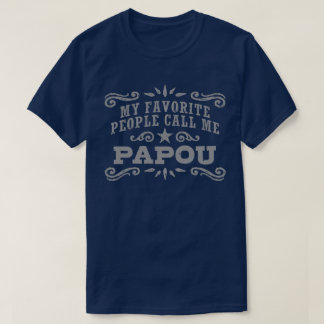 My Favorite People Call Me Papou T-Shirt