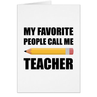 My Favorite People Call Me Teacher Card