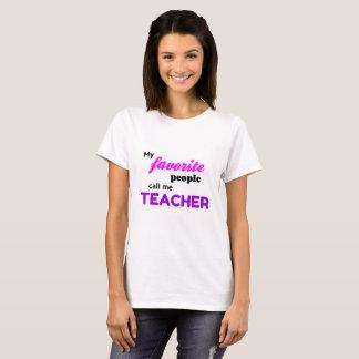 My Favorite People Call Me Teacher T-shirt