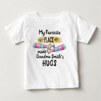 My Favorite Place is inside Grandma's Hug Baby T-Shirt