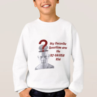 My Favorite Questions are the No-Brainer Kind Sweatshirt