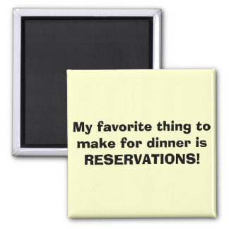 My favorite thing to make for dinner is RESERVA... Magnet