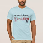 My Favourite Breed Is Rescued T-Shirt