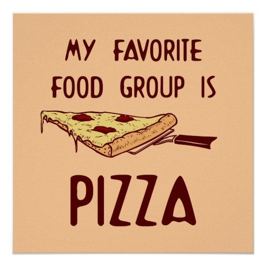 My Favourite Food Group is Pizza Poster
