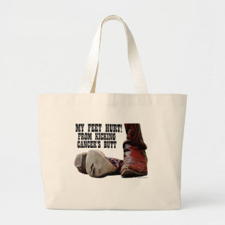 My Feet Hurt From Kicking Cancer's Butt T-Shirt Large Tote Bag