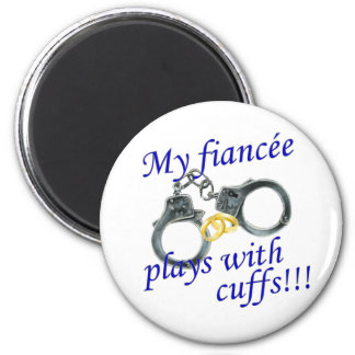 My Fiancée Plays with Cuffs Magnet