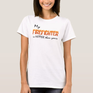 My Firefighter is Hotter than Yours T-Shirt