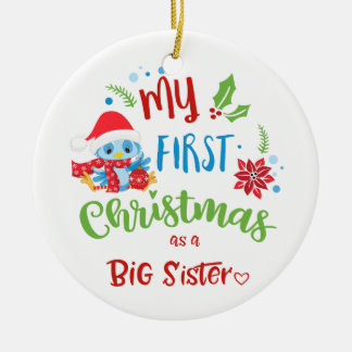 My First Christmas as a Big Sister photo / year Ceramic Ornament
