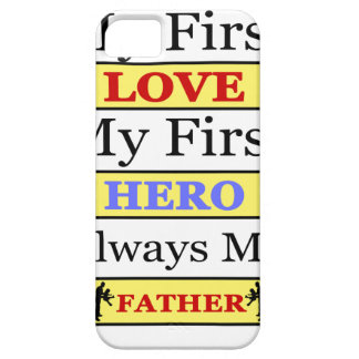 My First Love My First Hero Always My Dad Case For The iPhone 5