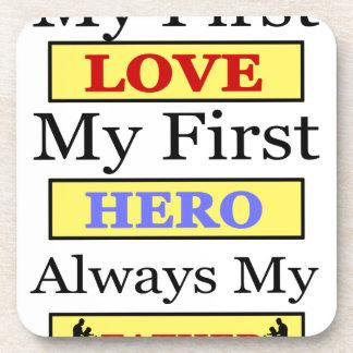 My First Love My First Hero Always My Dad Coaster