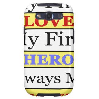 My First Love My First Hero Always My Dad Galaxy S3 Case