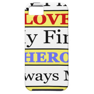 My First Love My First Hero Always My Dad iPhone 5 Cases
