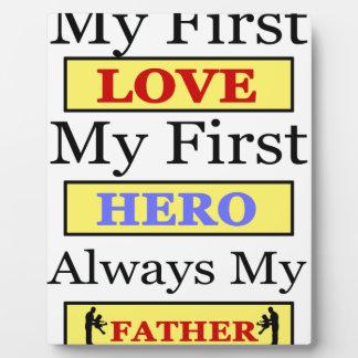 My First Love My First Hero Always My Dad Plaque