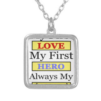 My First Love My First Hero Always My Dad Silver Plated Necklace