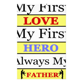 My First Love My First Hero Always My Dad Stationery
