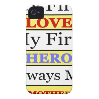 My First Love My First Hero Always My Mother Case-Mate iPhone 4 Cases