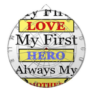 My First Love My First Hero Always My Mother Dartboard
