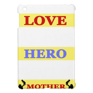 My First Love My First Hero Always My Mother iPad Mini Covers