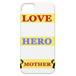 My First Love My First Hero Always My Mother iPhone 5 Cases
