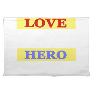 My First Love My First Hero Always My Mother Placemat
