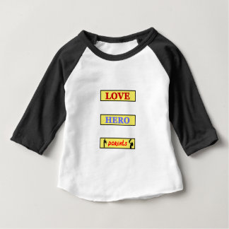 My First Love My First Hero Always My Parents Baby T-Shirt