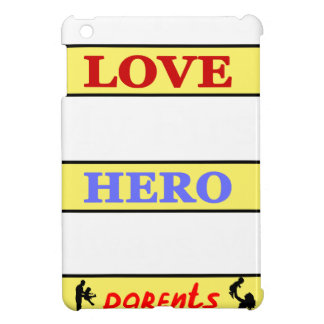 My First Love My First Hero Always My Parents iPad Mini Cover