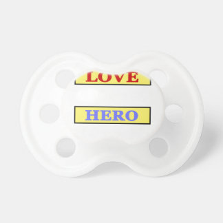 My First Love My First Hero Always My Parents Pacifier