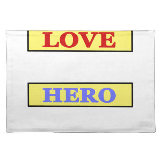 My First Love My First Hero Always My Parents Placemat