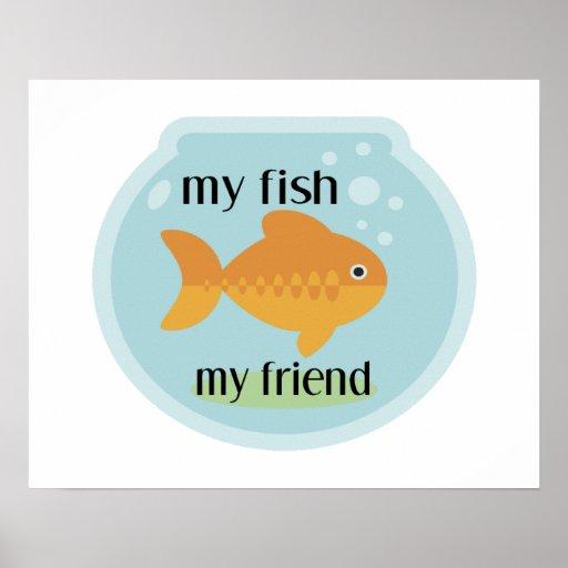My Fish My Friend Print