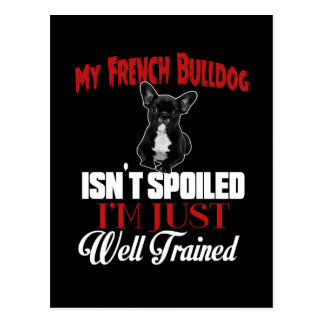 My French Bulldog Isn't Spoiled Postcard