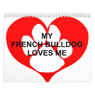 my french bulldog loves me.png calendars