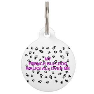 my french bulldog walks on me pet tag