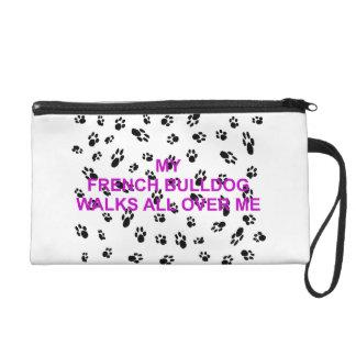 my french bulldog walks on me wristlet purse