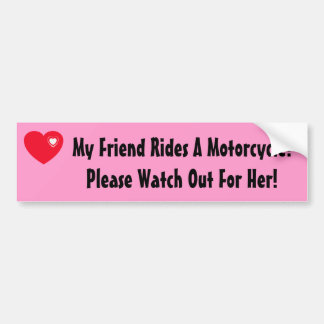 My Friend Rides A Motorcycle! Watch For Her Bumper Sticker