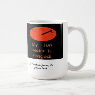 My Fun Meter is Pegged! Coffee Mug