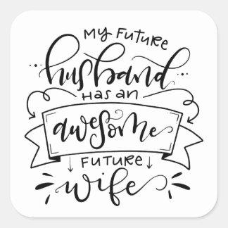 My Future Husband has... Square Sticker