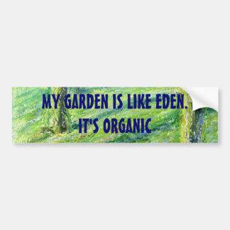 My Garden is Like Eden. It's ORGANIC sticker
