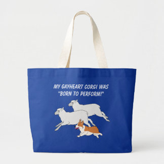 My Gayheart Corgi was Born to Perform Large Tote Bag