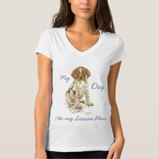 My German Shorthhaired Pointer Ate My Lesson Plan T-Shirt